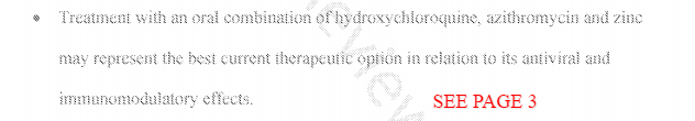 'Treatment with an oral combination of hydroxychloroquine, azithromycin and zinc may REPRESENT THE BEST CURRENT THERAPEUTIC OPTION in relation to its antiviral and immunomodulatory effects''.
